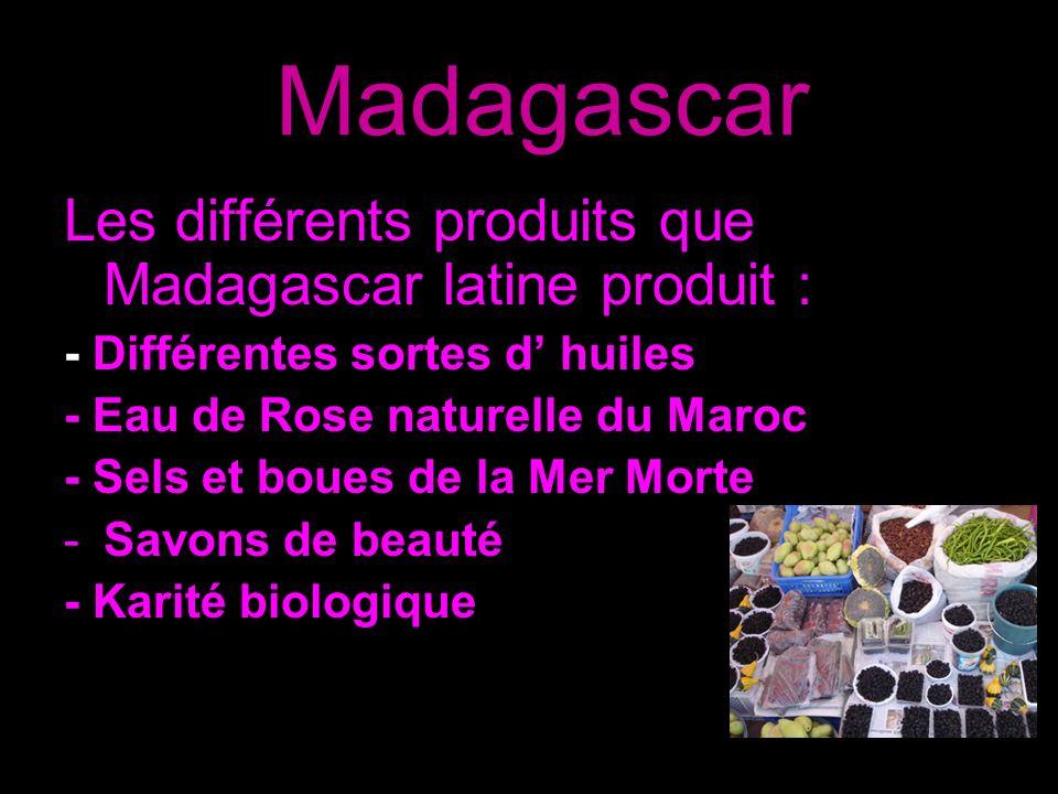 Madagascar Les différents produits que Madagascar latine produit :