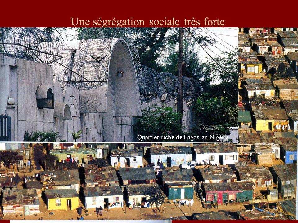 Une ségrégation sociale très forte