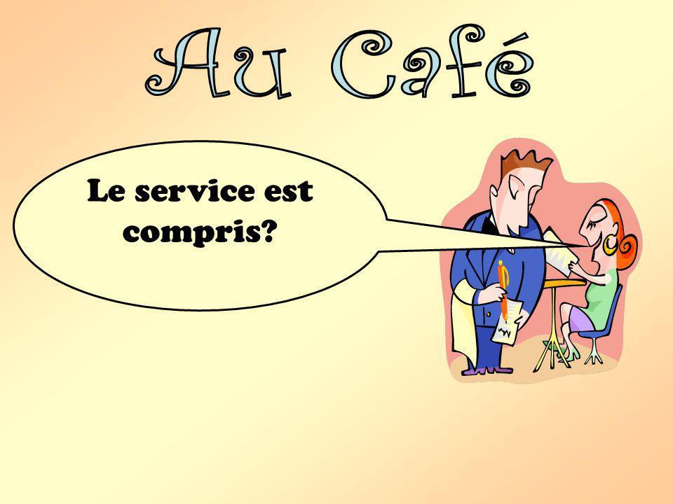 Au Café Le service est compris