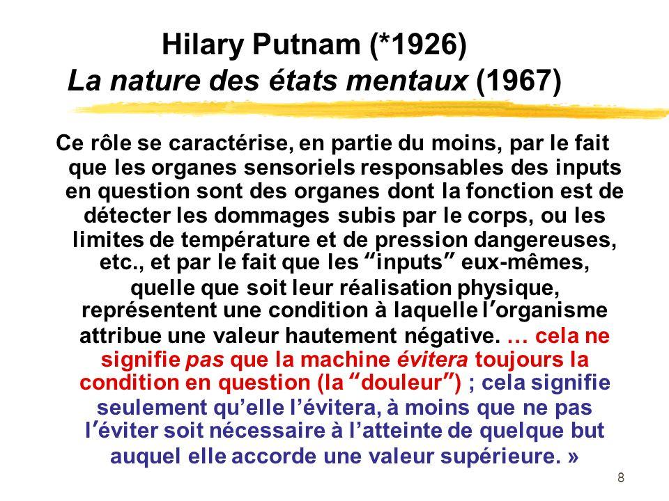 Hilary Putnam (*1926) La nature des états mentaux (1967)