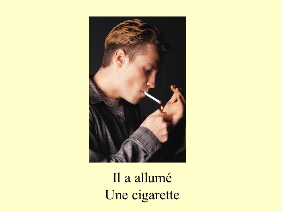 Il a allumé Une cigarette