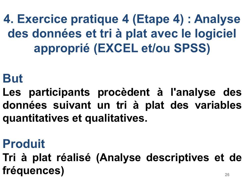 4. Exercice pratique 4 (Etape 4) : Analyse des données et tri à plat avec le logiciel approprié (EXCEL et/ou SPSS)