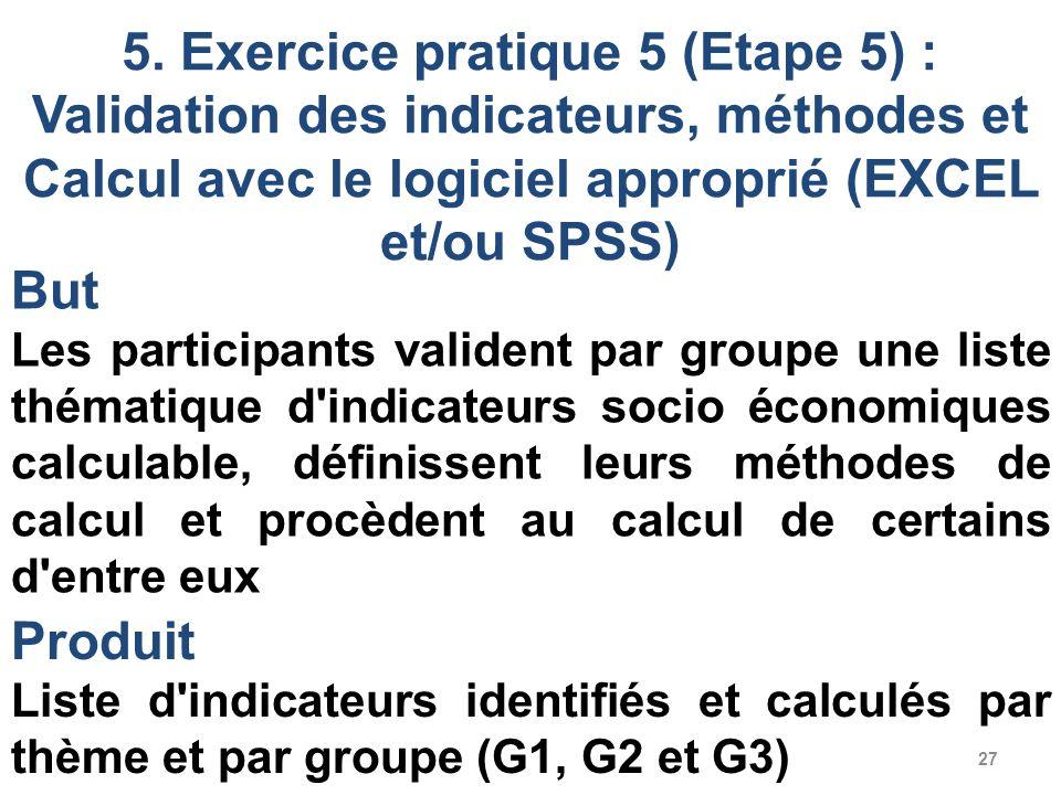 5. Exercice pratique 5 (Etape 5) : Validation des indicateurs, méthodes et Calcul avec le logiciel approprié (EXCEL et/ou SPSS)