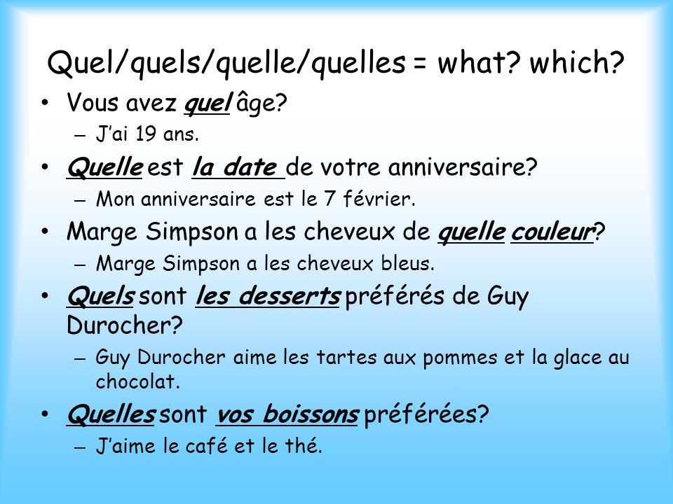 Quel/quels/quelle/quelles = what which