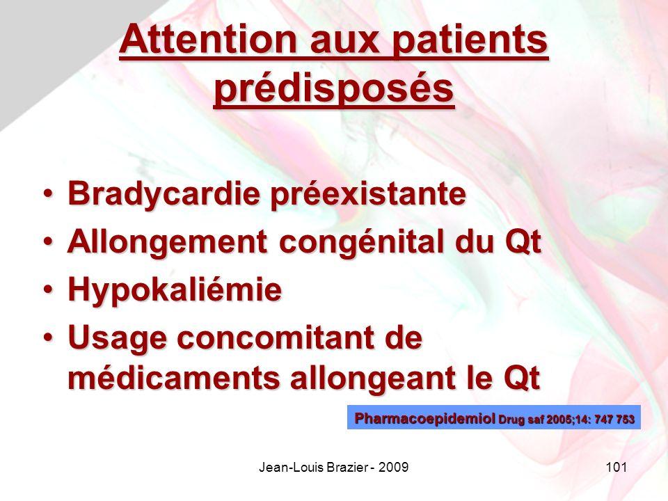 Attention aux patients prédisposés