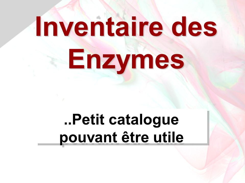 Inventaire des Enzymes