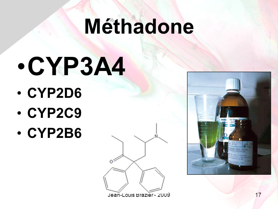 Méthadone CYP3A4 CYP2D6 CYP2C9 CYP2B6 Jean-Louis Brazier - 2009