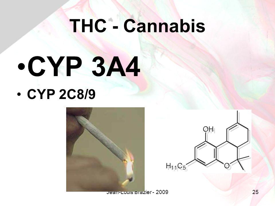 THC - Cannabis CYP 3A4 CYP 2C8/9 Jean-Louis Brazier - 2009