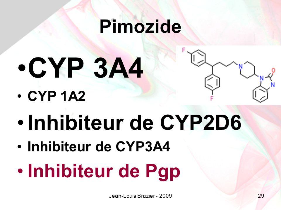 CYP 3A4 Inhibiteur de CYP2D6 Pimozide Inhibiteur de Pgp CYP 1A2