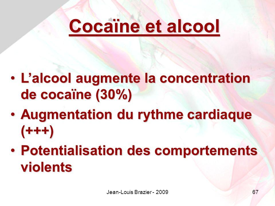 Cocaïne et alcool L'alcool augmente la concentration de cocaïne (30%)