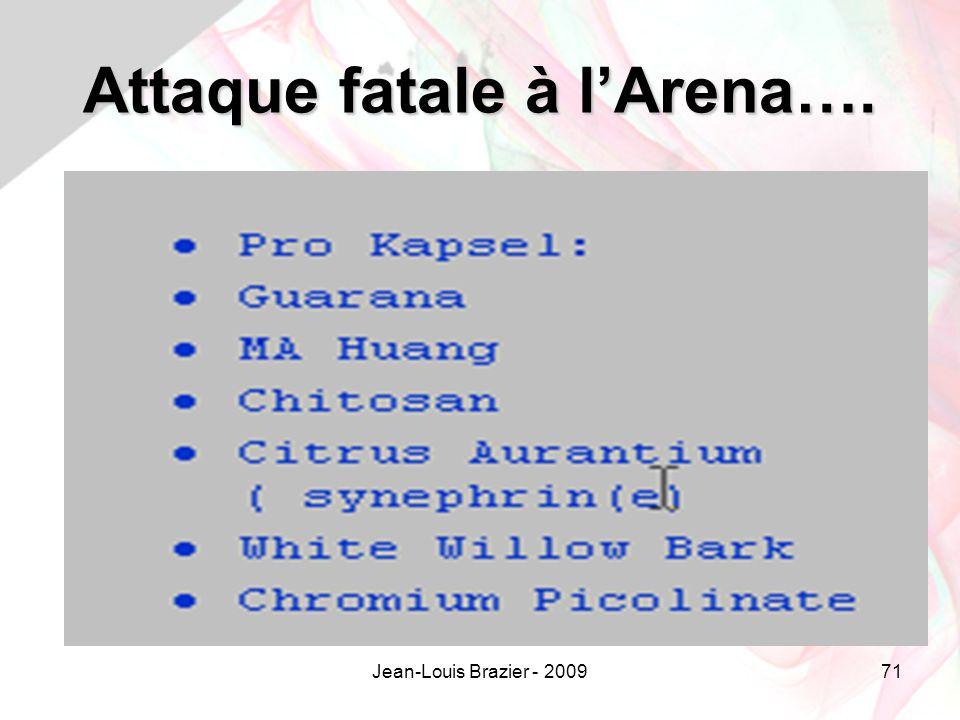 Attaque fatale à l'Arena….