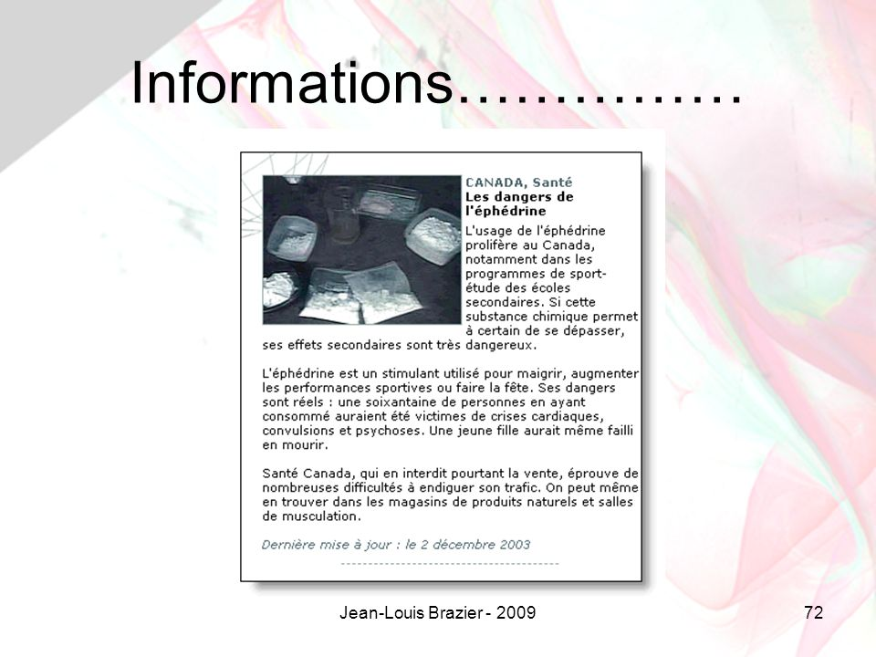 Informations…………… Jean-Louis Brazier - 2009