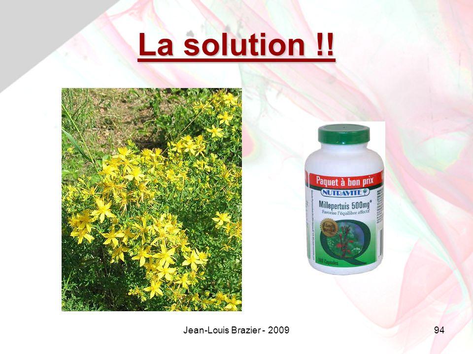 La solution !! Jean-Louis Brazier - 2009