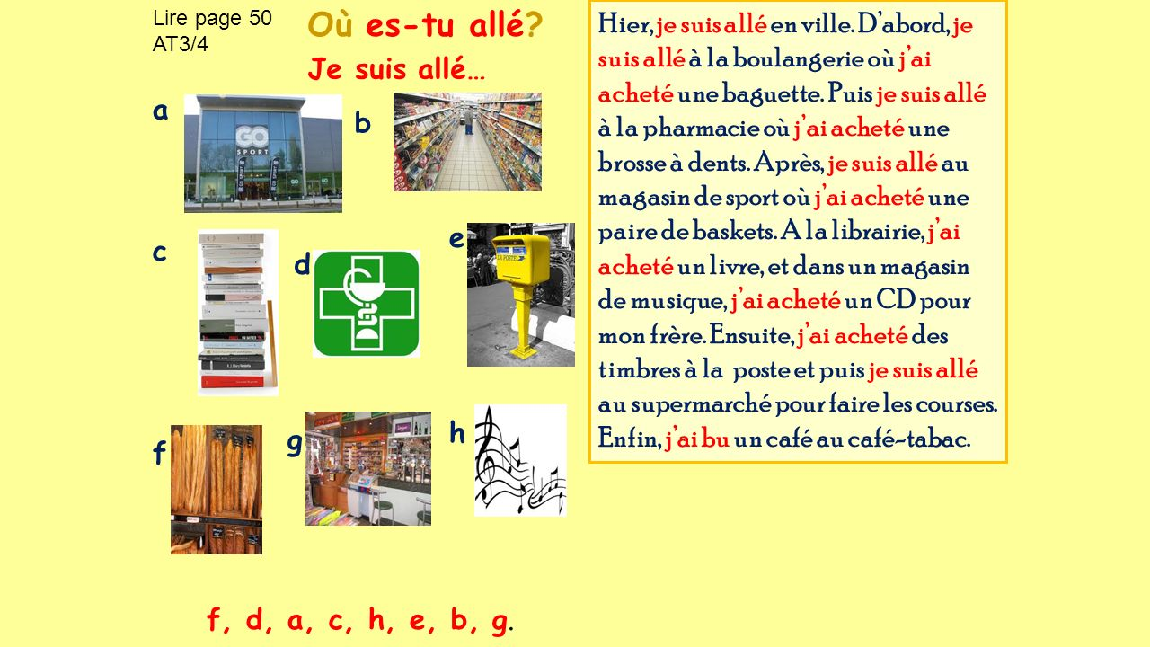 Lire page 50 AT3/4. Où es-tu allé