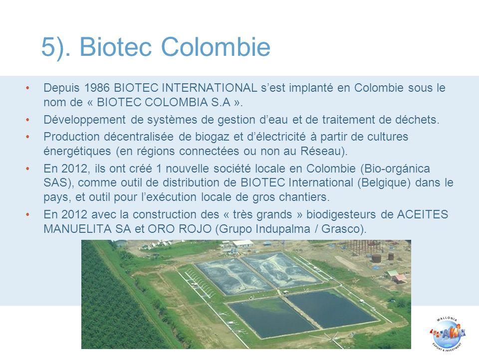 5). Biotec Colombie Depuis 1986 BIOTEC INTERNATIONAL s'est implanté en Colombie sous le nom de « BIOTEC COLOMBIA S.A ».