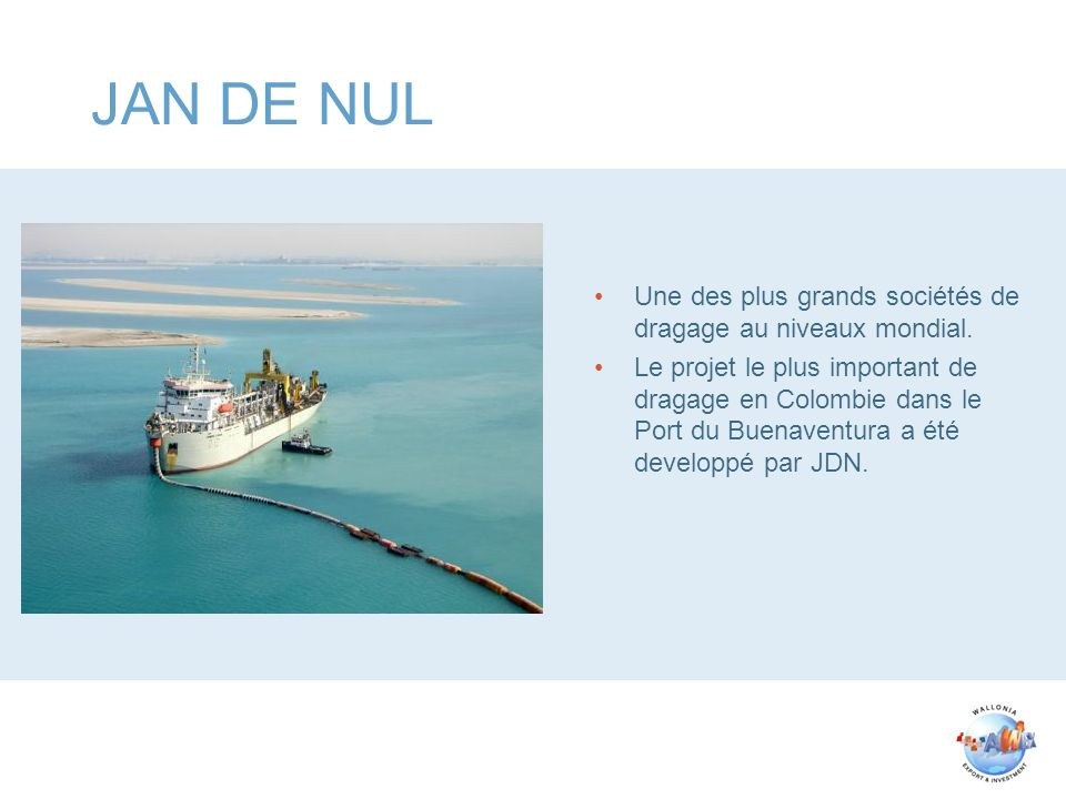 JAN DE NUL Une des plus grands sociétés de dragage au niveaux mondial.