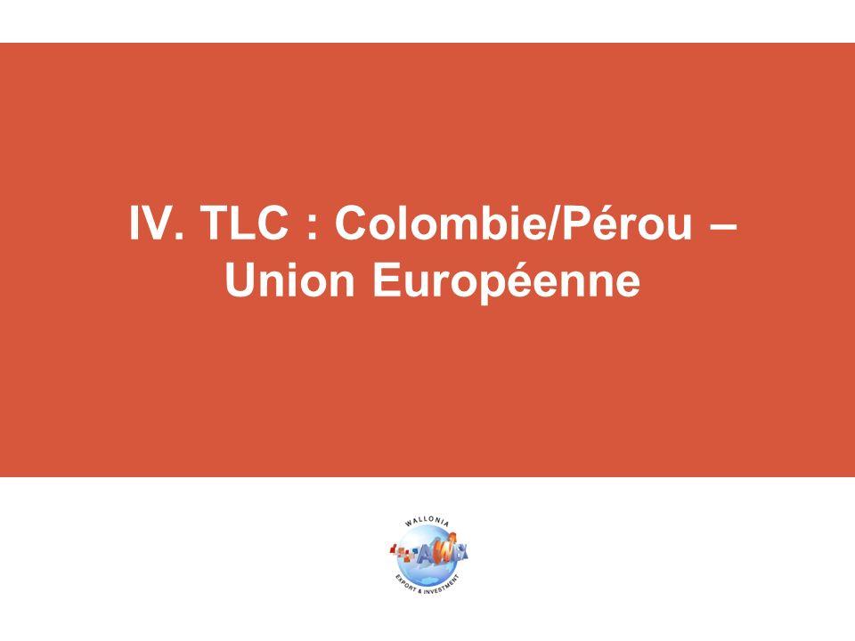 IV. TLC : Colombie/Pérou – Union Européenne