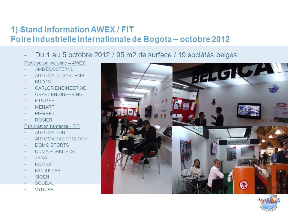 1) Stand Information AWEX / FIT Foire Industrielle Internationale de Bogota – octobre 2012