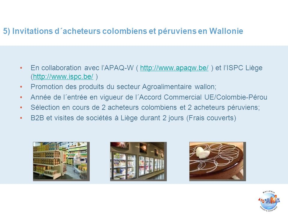 5) Invitations d´acheteurs colombiens et péruviens en Wallonie