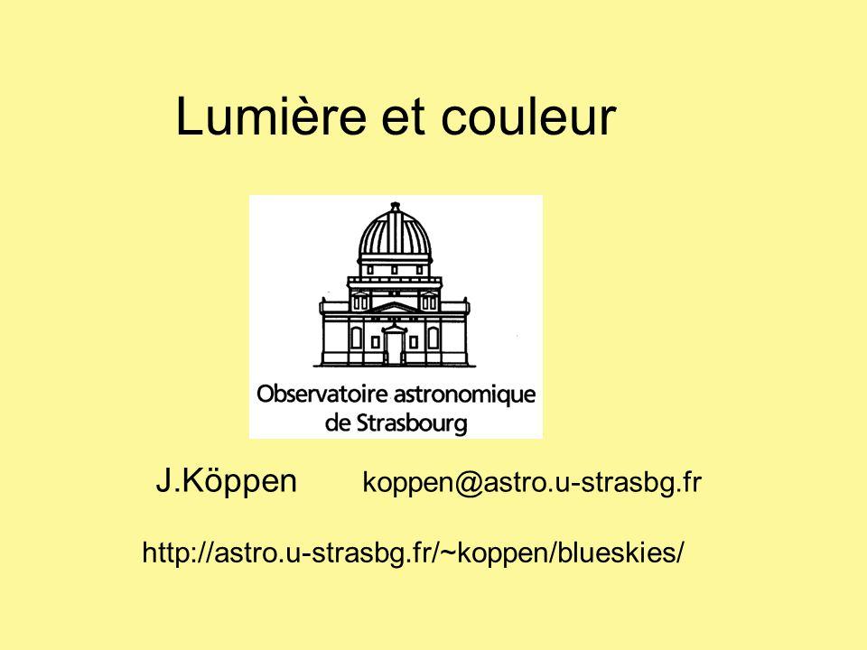 Lumière et couleur J.Köppen koppen@astro.u-strasbg.fr