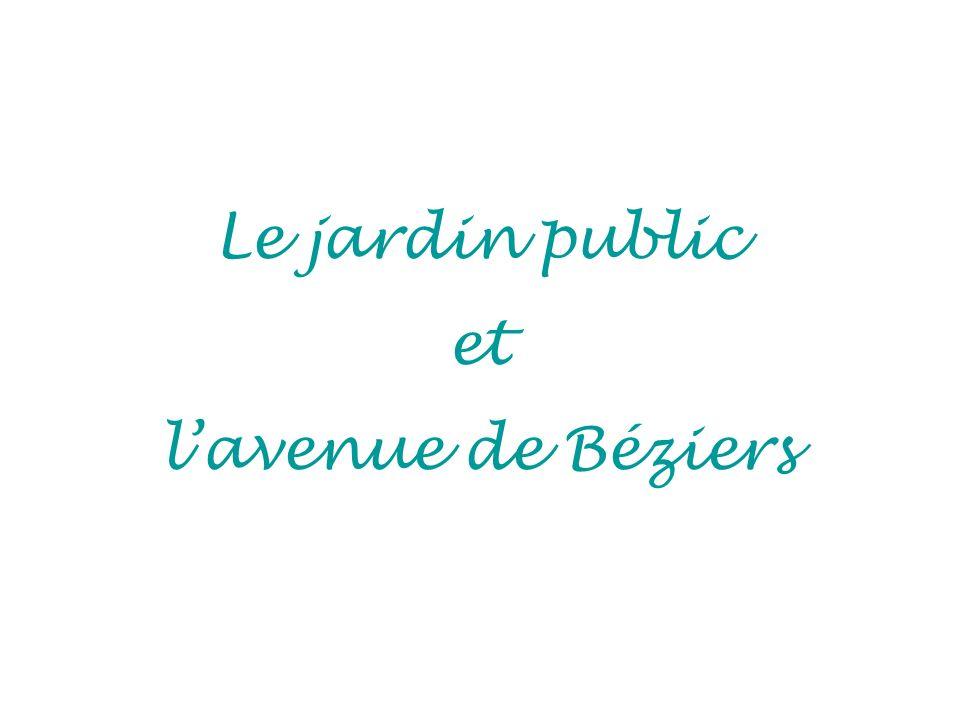 Le jardin public et l'avenue de Béziers