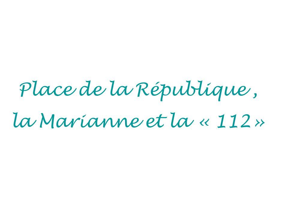 Place de la République , la Marianne et la « 112»