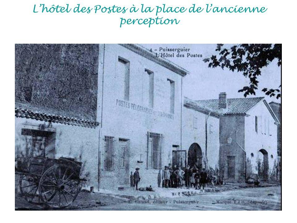 L'hôtel des Postes à la place de l'ancienne perception