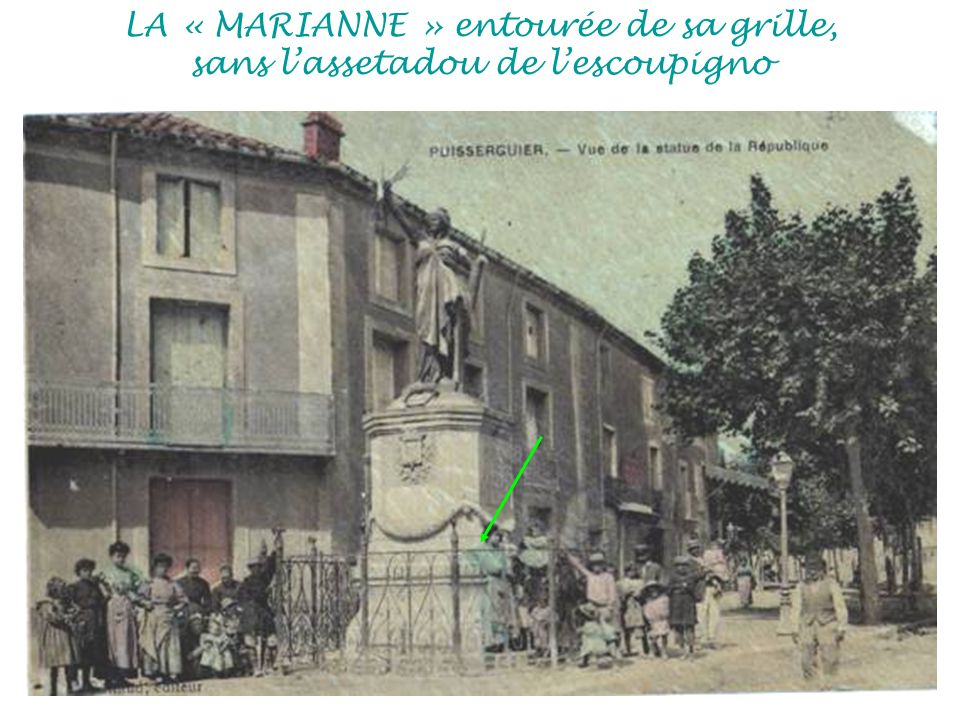 LA « MARIANNE » entourée de sa grille, sans l'assetadou de l'escoupigno