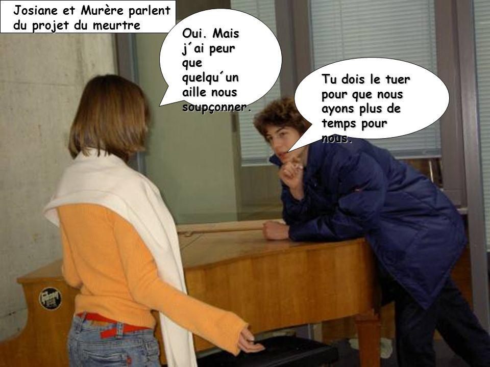 Josiane et Murère parlent du projet du meurtre
