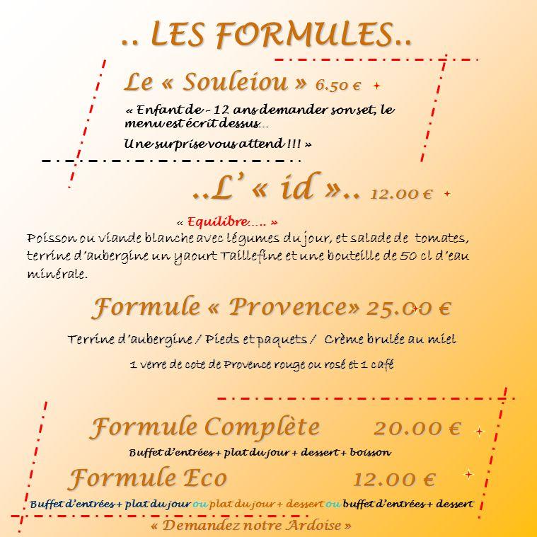 ..L' « id ».. 12.00 € .. LES FORMULES.. Le « Souleiou » 6.50 €