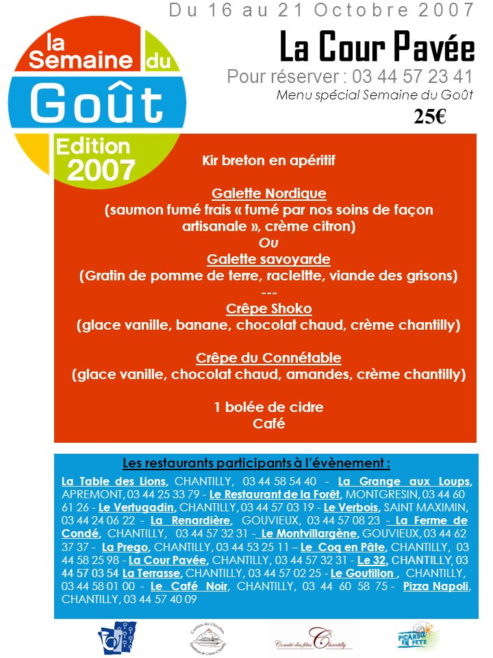 La Cour Pavée 25€ D u 1 6 a u 2 1 O c t o b r e 2 0 0 7