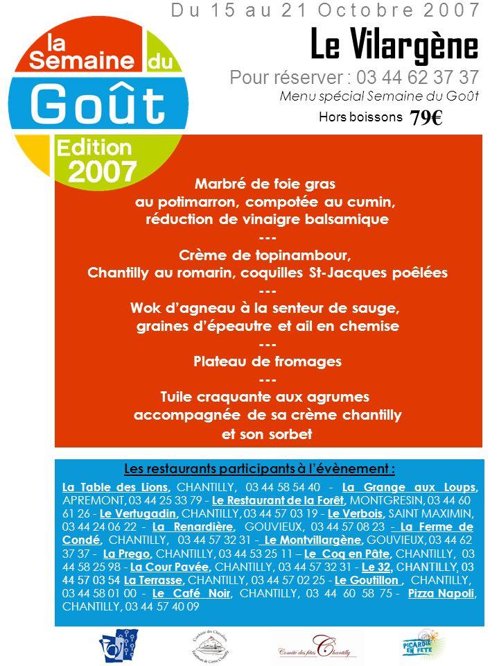 Le Vilargène 79€ D u 1 5 a u 2 1 O c t o b r e 2 0 0 7