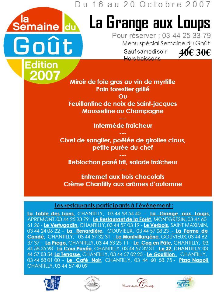 La Grange aux Loups 40€ 30€ D u 1 6 a u 2 0 O c t o b r e 2 0 0 7