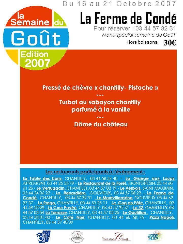 La Ferme de Condé 30€ D u 1 6 a u 2 1 O c t o b r e 2 0 0 7