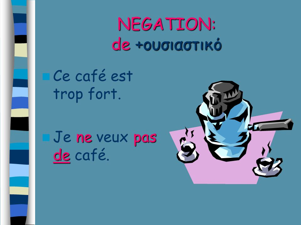 NEGATION: de +ουσιαστικό