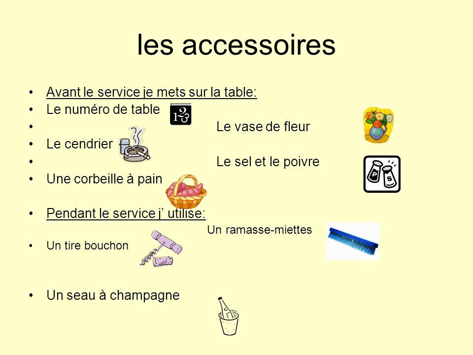 les accessoires Avant le service je mets sur la table: