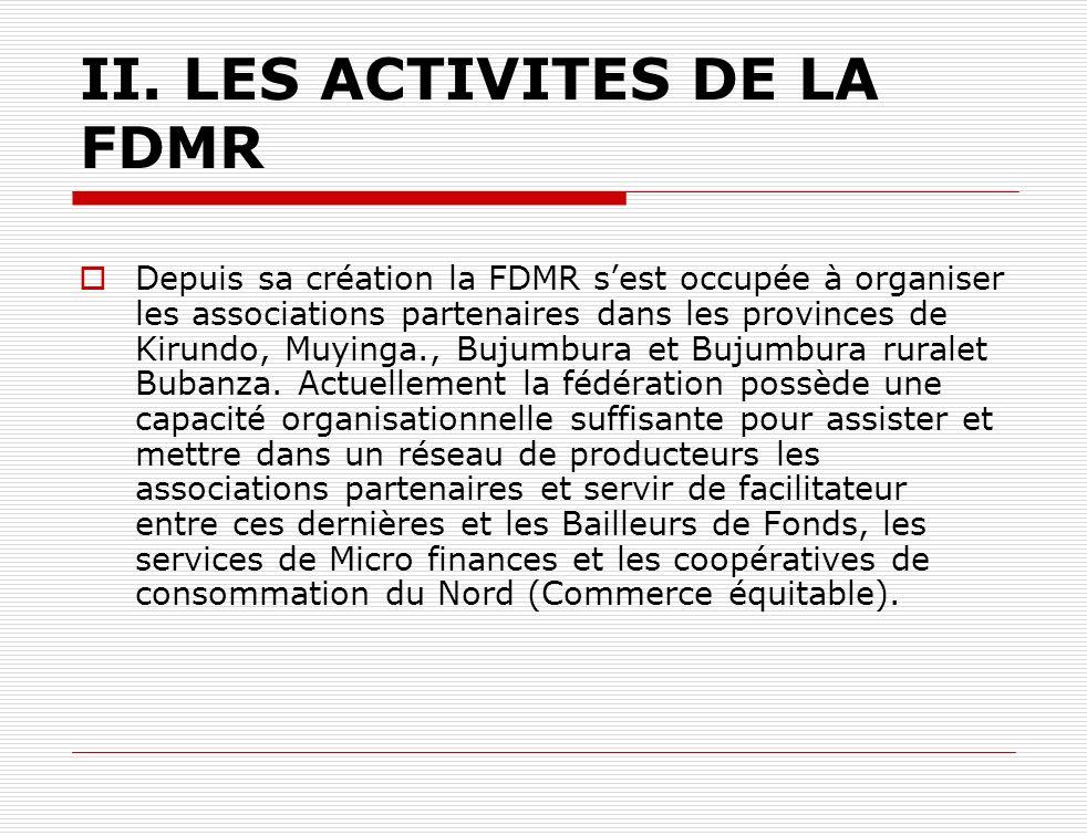 II. LES ACTIVITES DE LA FDMR
