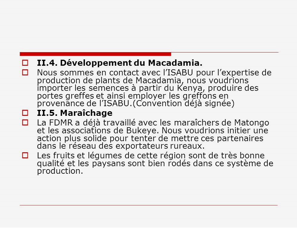 II.4. Développement du Macadamia.