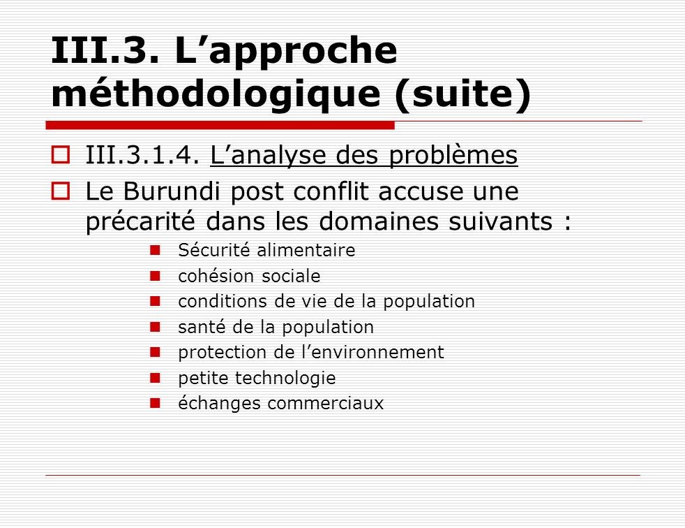III.3. L'approche méthodologique (suite)