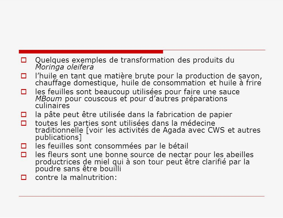 Quelques exemples de transformation des produits du Moringa oleifera