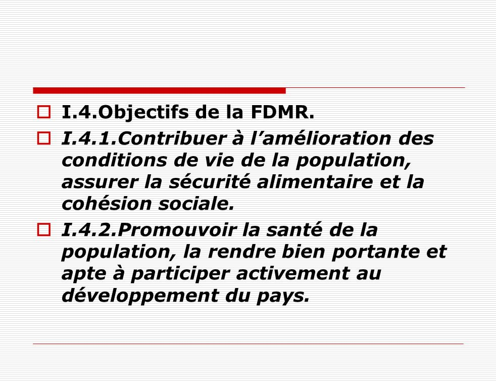 I.4.Objectifs de la FDMR.