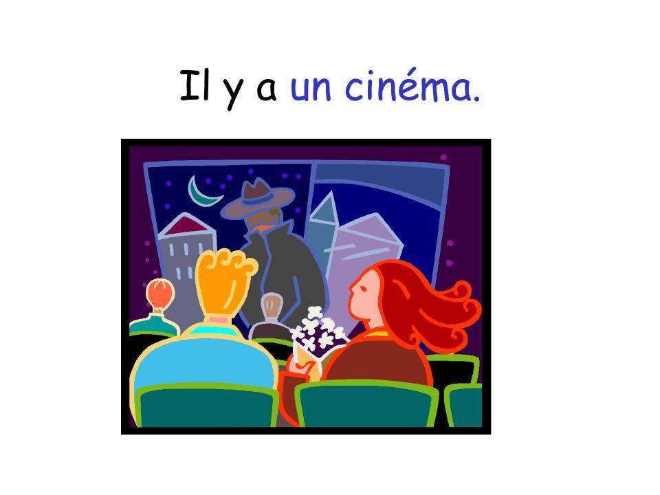 Il y a un cinéma.