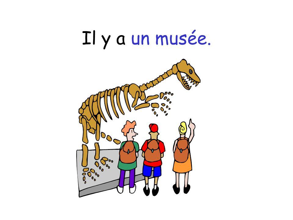 Il y a un musée.