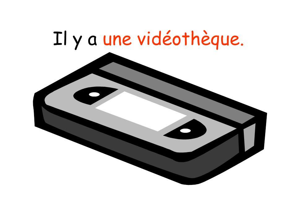 Il y a une vidéothèque.