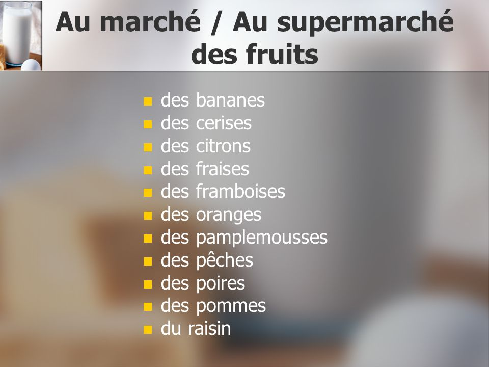 Au marché / Au supermarché des fruits