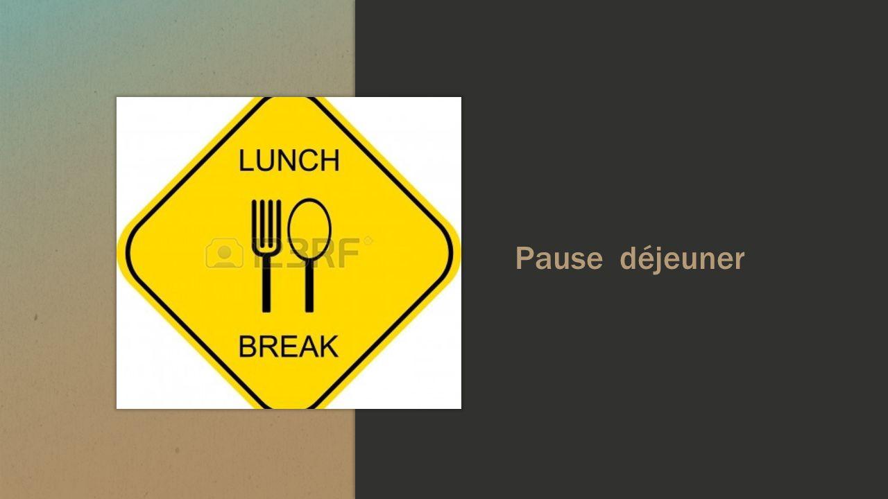 Pause déjeuner