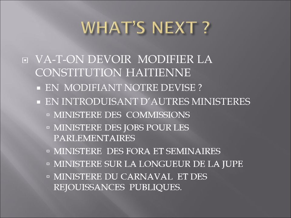 WHAT'S NEXT VA-T-ON DEVOIR MODIFIER LA CONSTITUTION HAITIENNE