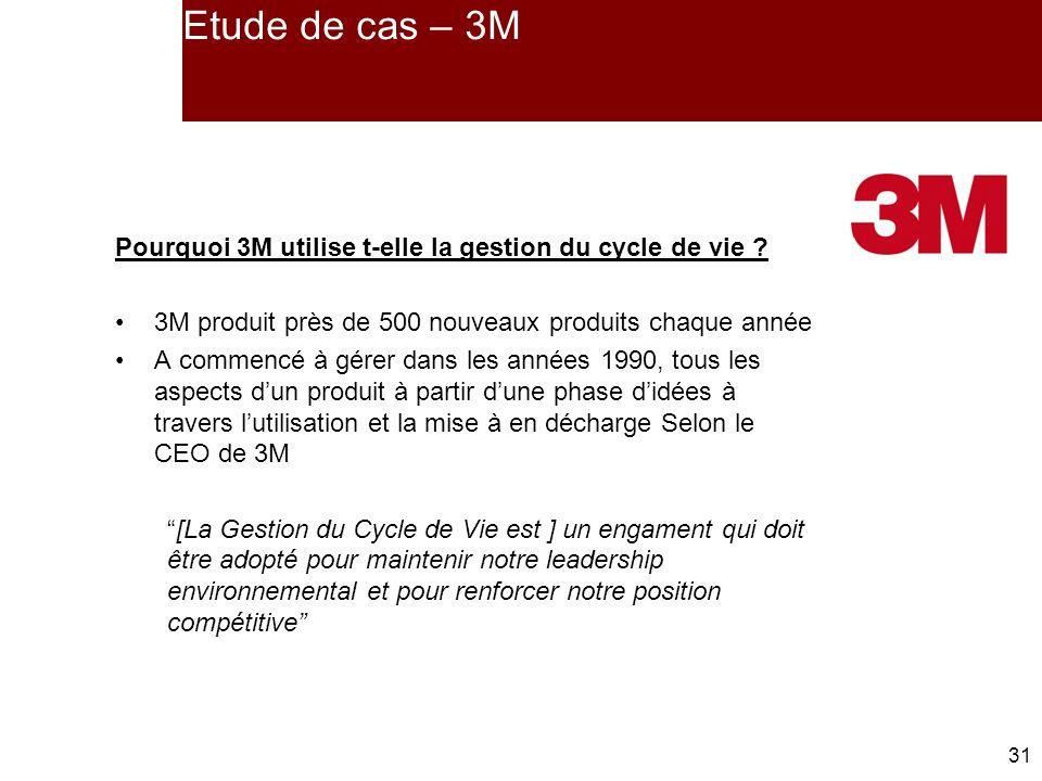Etude de cas – 3M Pourquoi 3M utilise t-elle la gestion du cycle de vie 3M produit près de 500 nouveaux produits chaque année.