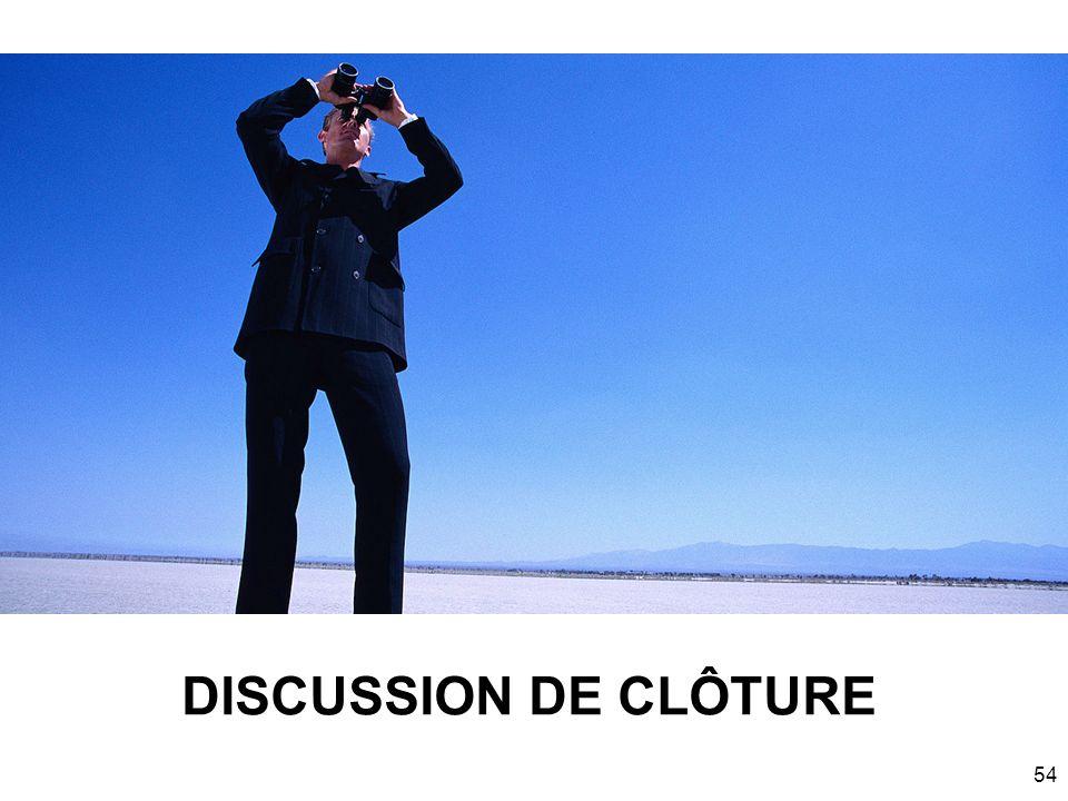 DISCUSSION DE CLÔTURE GROUP DISCUSSION – CLOSING DISCUSSION