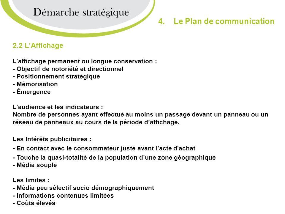 Démarche stratégique 4. Le Plan de communication 2.2 L'Affichage